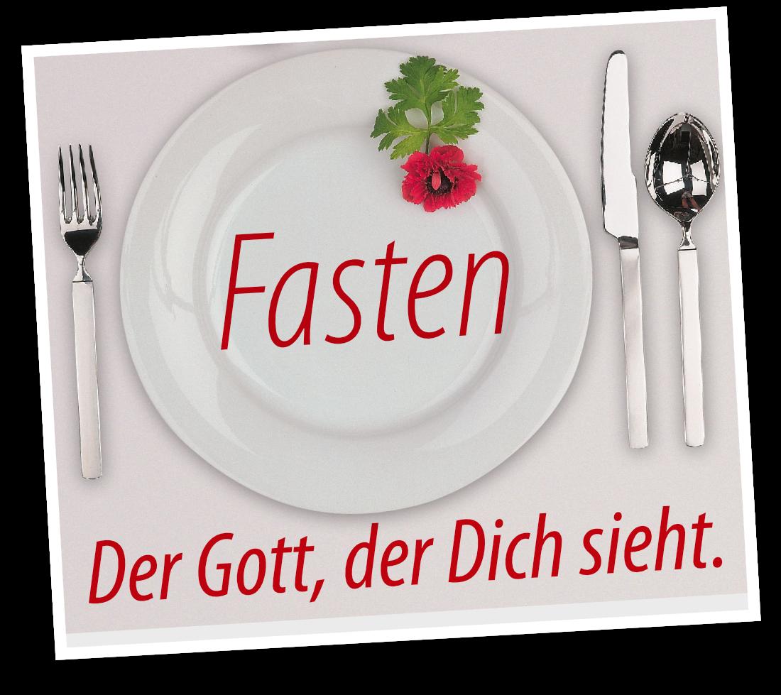 Fasten – Der Gott, der dich sieht.