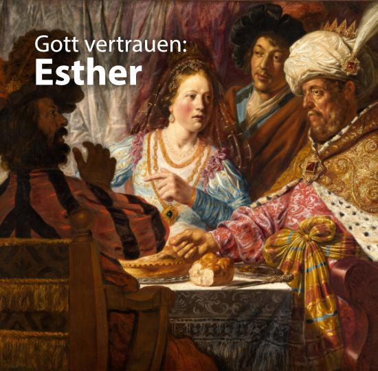 Gott vertrauen: Esther