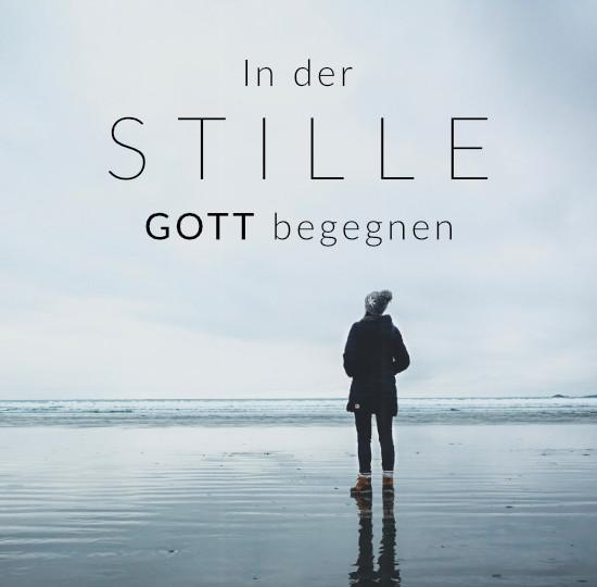 In der Stille Gott begegnen